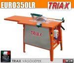 Triax EURO350LR ipari asztali körfűrész